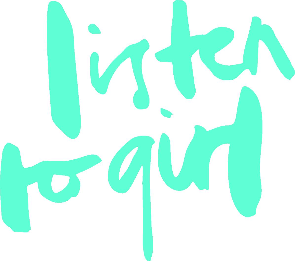 LISTEN TO GIRL